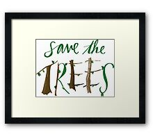 Save The Trees Framed Print