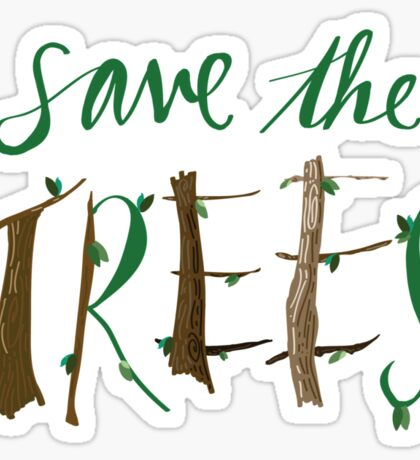 Save The Trees Sticker