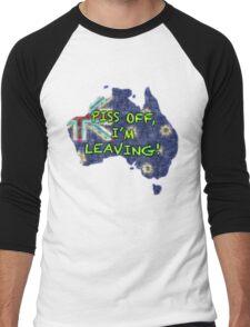 PISS OFF, I'M LEAVING Men's Baseball ¾ T-Shirt