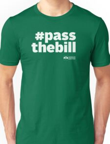 # Pass The Bill (white text) T-Shirt
