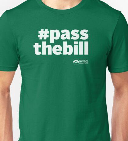 # Pass The Bill (white text) Unisex T-Shirt