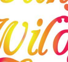 Young & Wild & Free Sticker