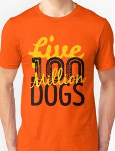 Five hundred million dogs Unisex T-Shirt