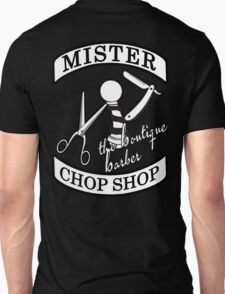 Mister Chop Shop The Boutique Barber Unisex T-Shirt