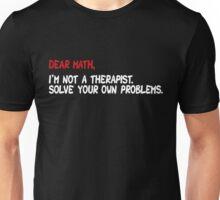 Dear Math Solve Your Own Problems Unisex T-Shirt