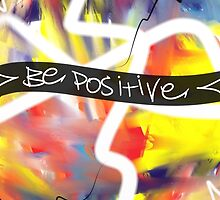 Be Positive  by Vincent J. Newman