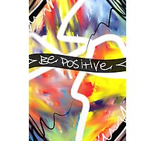 Be Positive  Photographic Print