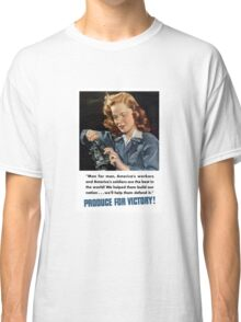 Produce For Victory -- WWII Classic T-Shirt