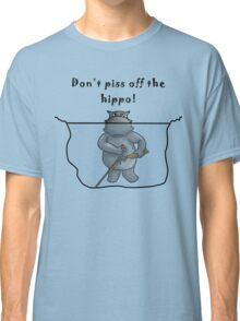 Don't Piss Off The Hippo Classic T-Shirt