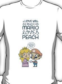 I love you as much as Mario loves Peach T-Shirt