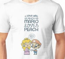 I love you as much as Mario loves Peach Unisex T-Shirt