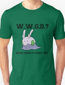 What Would Goomy Do? T-Shirt