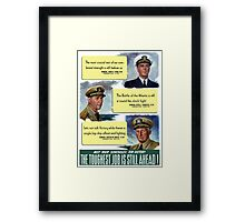 The Toughest Job Is Still Ahead -- WWII Framed Print