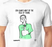 The Rule Of Thumb. Unisex T-Shirt