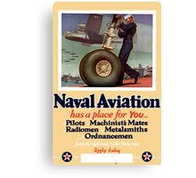 Naval Aviation Has A Place For You -- WWII Canvas Print