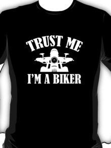 Trust Me I'm A Biker T-Shirt