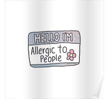 HELLO IM ALLERGIC TO PEOPLE Poster