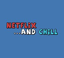 Netflix & Chill? by ThereGoesLucie