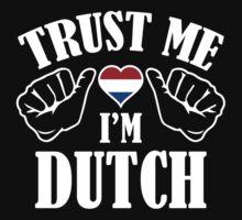 Trust Me I'm Dutch by AmazingVision