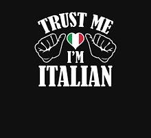 Trust Me I'm Italian Unisex T-Shirt