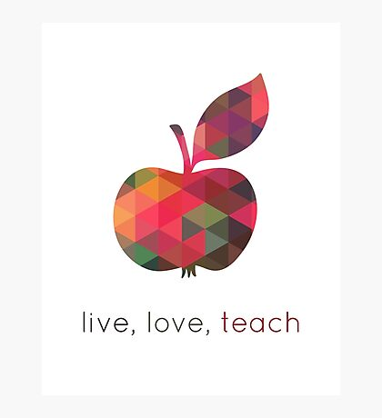 Geometric Apple, Live Love Teach Photographic Print