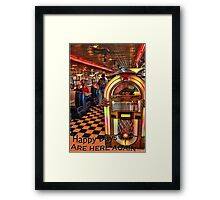 Happy Days are Here Again Framed Print
