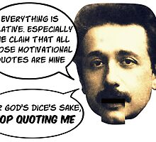 Einstein gets tired of apocryphal quotes by rcory