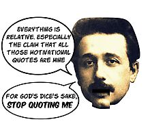 Einstein gets tired of apocryphal quotes Photographic Print