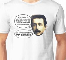 Einstein gets tired of apocryphal quotes Unisex T-Shirt