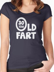 30th Birthday 30 Year Old Fart Funny Women's Fitted Scoop T-Shirt