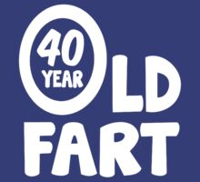 40th Birthday 40 Year Old Fart Funny by 4ntonio