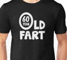 60th Birthday 60 Year Old Fart Funny Unisex T-Shirt