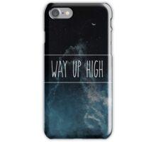 Way Up High iPhone Case/Skin