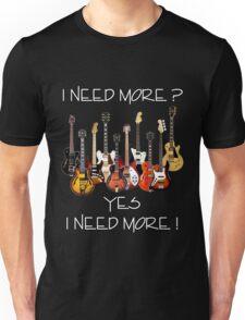 Wonderful Need More Guitars Unisex T-Shirt