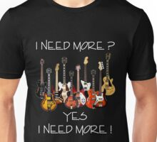 Wonderful Need More Guitars Unisex T-Shirt