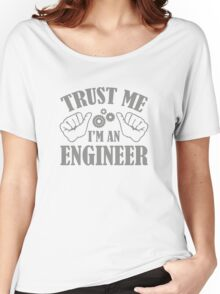 Trust Me I'm An Engineer Women's Relaxed Fit T-Shirt