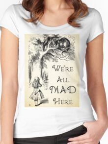Alice in Wonderland Quote - We're All Mad Here - Cheshire Cat Quote - 0104 Women's Fitted Scoop T-Shirt