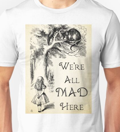 Alice in Wonderland Quote - We're All Mad Here - Cheshire Cat Quote - 0104 Unisex T-Shirt