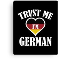 Trust Me I'm German Canvas Print