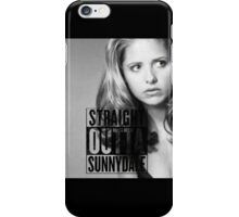 Buffy - Straight Outta Sunnydale iPhone Case/Skin