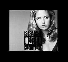 Buffy - Straight Outta Sunnydale by ManonTheSlayer
