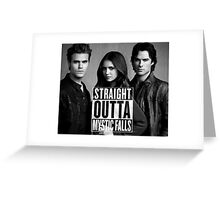 Straight Outta Mystic Falls - The Vampire Diaries Greeting Card