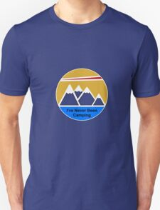 I've Never Been Camping T-Shirt