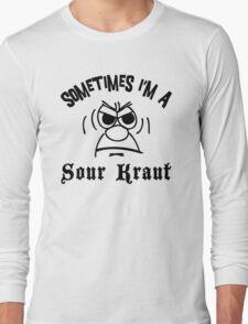 "German ""Sometimes I'm A Sour Kraut"" T-Shirt Long Sleeve T-Shirt"