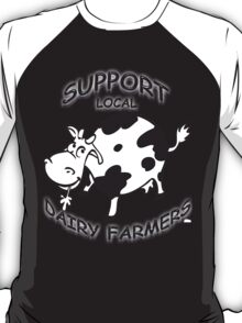 Support Local Dairy Farmers T-Shirt
