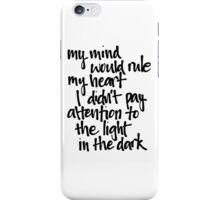 my mind would rule my heart iPhone Case/Skin