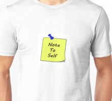 Note To Self Unisex T-Shirt