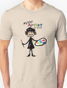 Messy Artist At Work (for light color clothing) Unisex T-Shirt