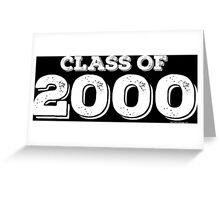 Class of 2000 Greeting Card