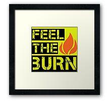 Feel The Burn Framed Print